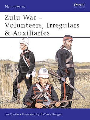 Zulu War: Volunteers, Irregulars & Auxiliaries