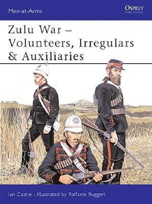 Zulu War: Volunteers, Irregulars & Auxiliaries