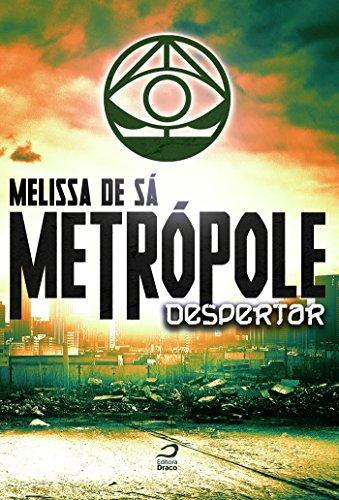 Metrópole Despertar Melissa de Sá