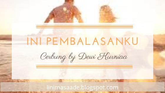 Review Cerbung Ini Pembalasanku Karya Dewi Kurniaa Kusuma Cantik