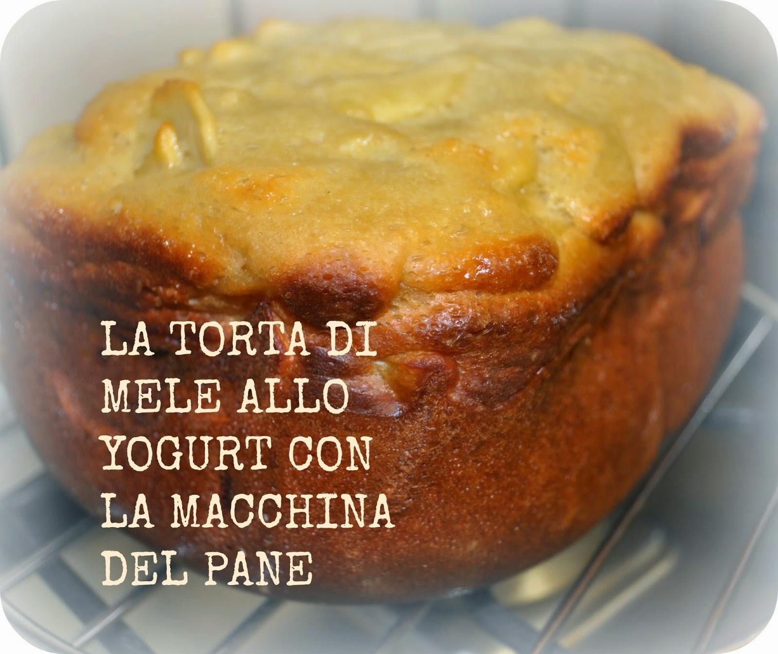 La Torta Di Mele Allo Yogurt Con La Macchina Del Pane Donneinpink Magazine