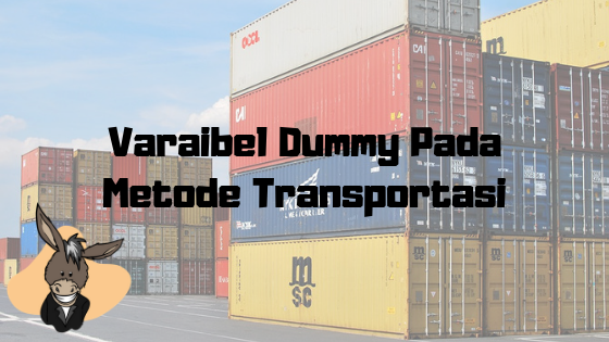 Variabel Dummy Pada Metode Transportasi