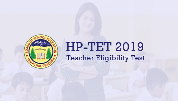HPTET 2019: Notification, Exam Dates, Syllabus, Qualifying Marks & Books