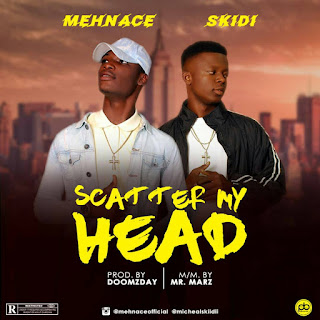 Music: Scatter My Head - Mehnace x Skidi