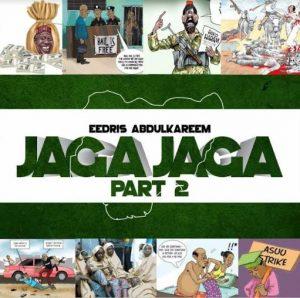 Naija Music ::::   Eedris Abdulkareem – Jaga Jaga [Part 2]