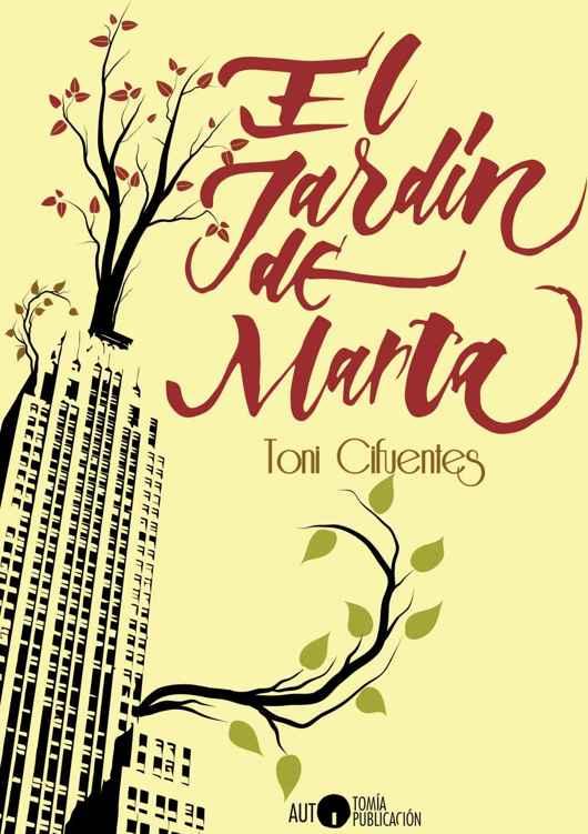 El jardín de Marta – Toni Cifuentes