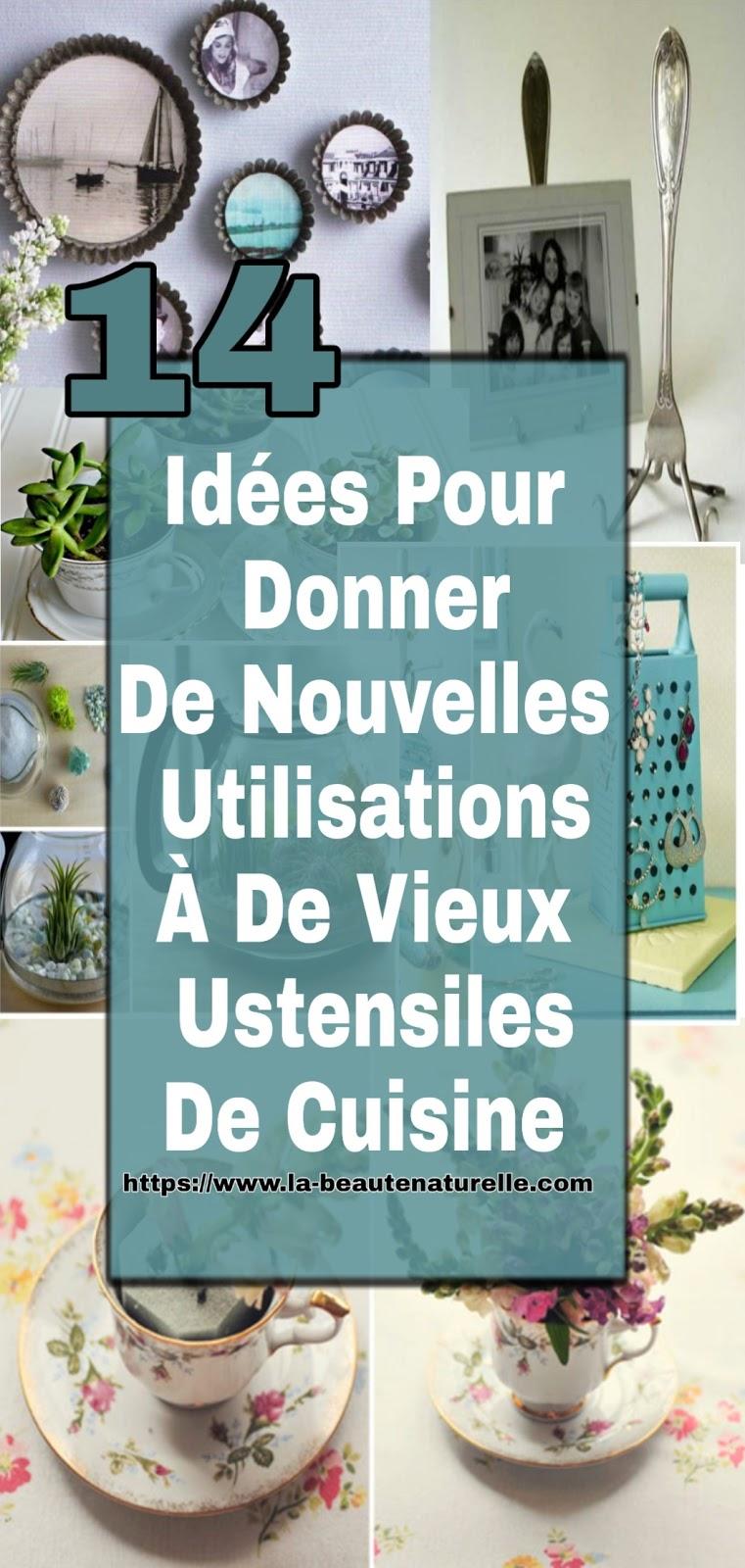 14 Idées Pour Donner De Nouvelles Utilisations À De Vieux Ustensiles De Cuisine