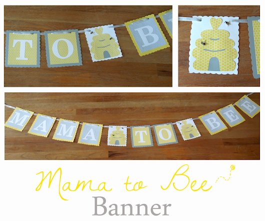DIY Mother to Bee Banner