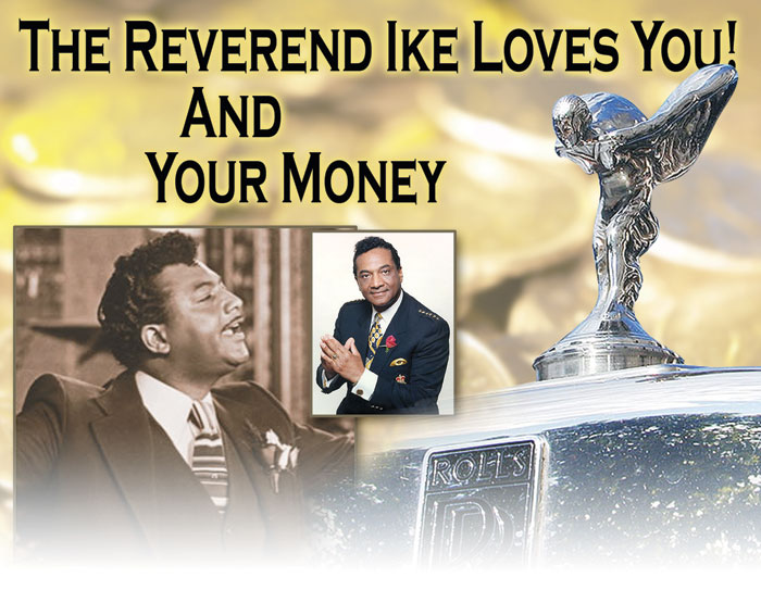 Reverend Ike loves you and your Money