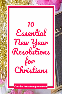 10 Essential New Year Resolutions and Ideas for Christians