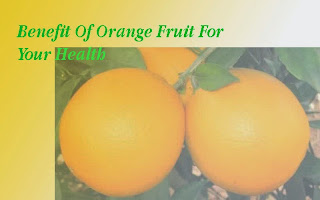 Benefit Of Orange Fruit For Human Health  - startgohealthy.com