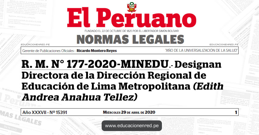 R. M. N° 177-2020-MINEDU.- Designan Directora de la Dirección Regional de Educación de Lima Metropolitana (Edith Andrea Anahua Tellez)
