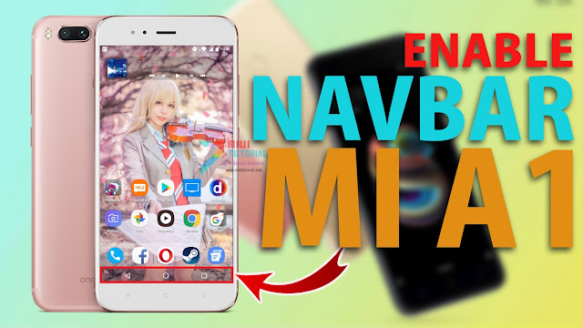 Bagaimana Cara Memunculkan Navbar Sekaligus Disable Soft Button pada Xiaomi Mi A1 Seperti Google Pixel? Ini Tutorial Lengkapnya