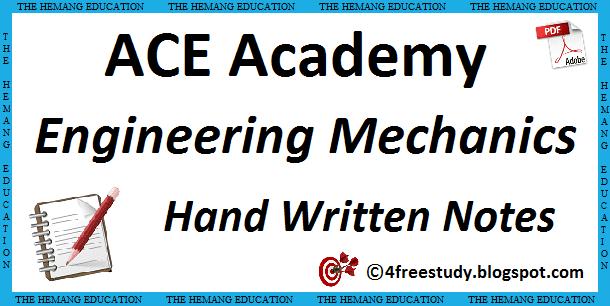 ACE Academy Engineering Mechanics Hand Written Class Notes