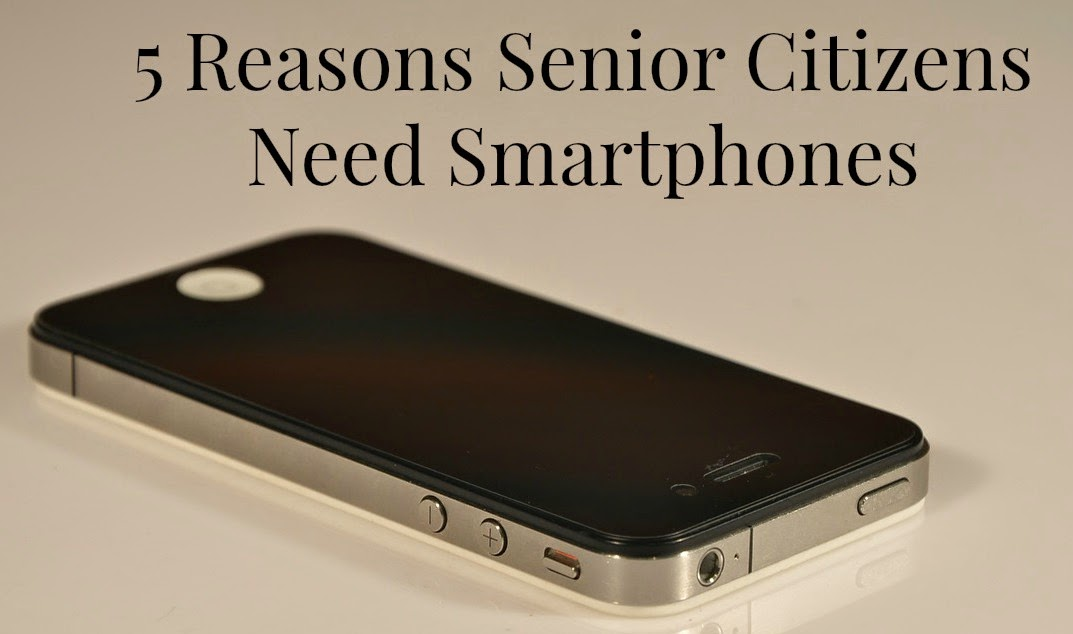 Phones For The Elderly 5 Reasons Senior Citizens Need