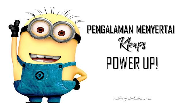 Pengalaman Menyertai Kleaps Power Up! Perak