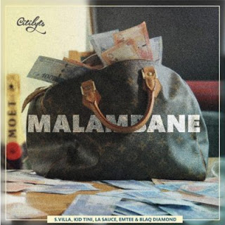 DJ Citi Lyts Feat. Emtee, LaSauce, Kid Tini, Blaq Diamond & S'Villa – Malambane