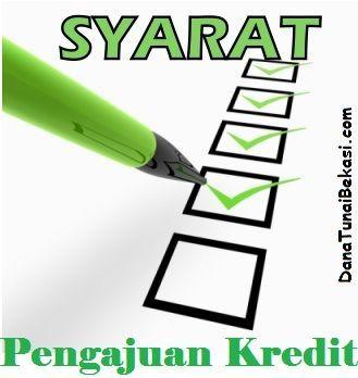 Syarat untuk pengajuan Kredit Dana Tunai Bekasi