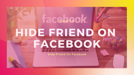 How Can I Hide A Friend On Facebook
