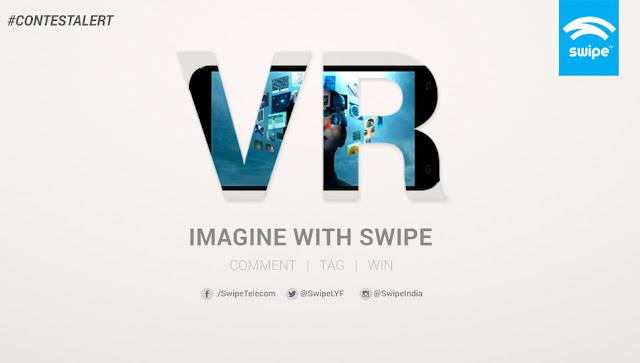 Swipe announces #ImagineWithSwipe contest to win India's most affordable 5.5' virtual reality smartphone - ELITE VR