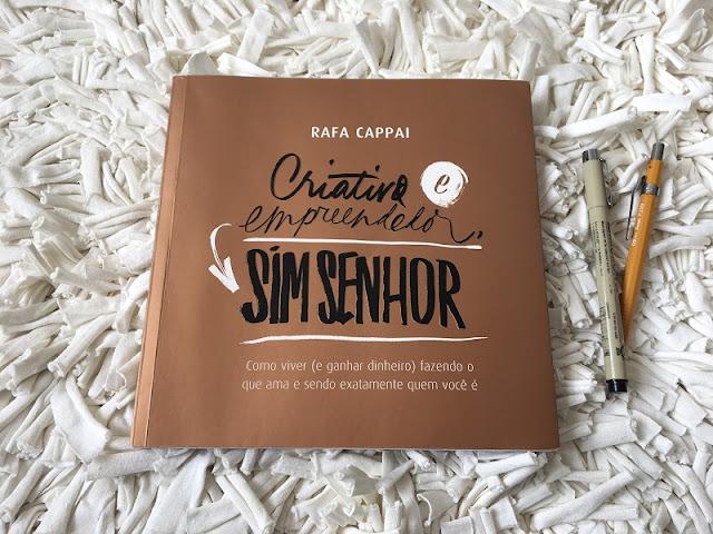 Livro Criativo e empreendedor, sim senhor! de Rafa Cappai