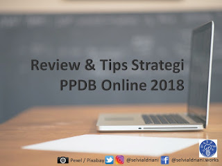 Review & Tips Strategi PPDB Online 2018