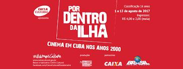 """""""Por dentro da Ilha - Cinema em Cuba nos anos 2000"""""""