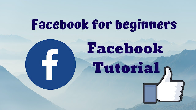 Facebook for beginners - Facebook Tutorial