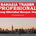 Rahasia Trader Profesional Yang Jarang Diketahui Banyak Orang