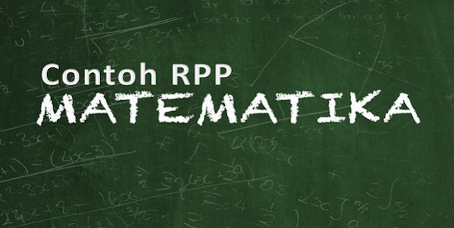 Contoh RPP Matematika SD, SMP dan SMA Lengkap