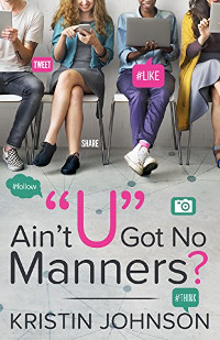 Ain't U Got No Manners? Book promotion by Kristin Johnson