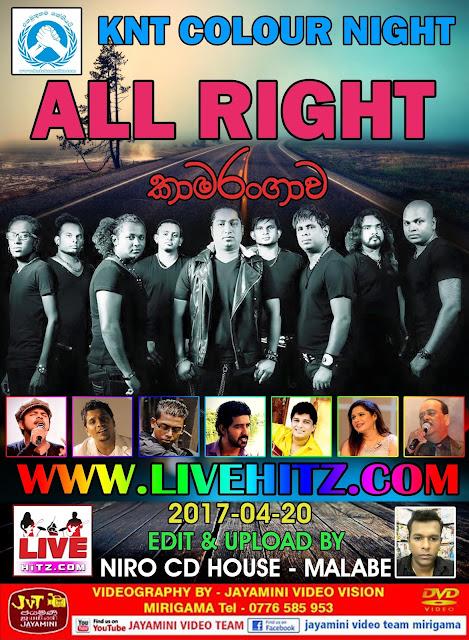 ALL RIGHT LIVE IN KAMARANGAWA 2017-04-20