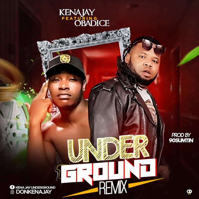 Kena Jay  — Underground Remix Ft. Obadice - www.mp3made.com.ng