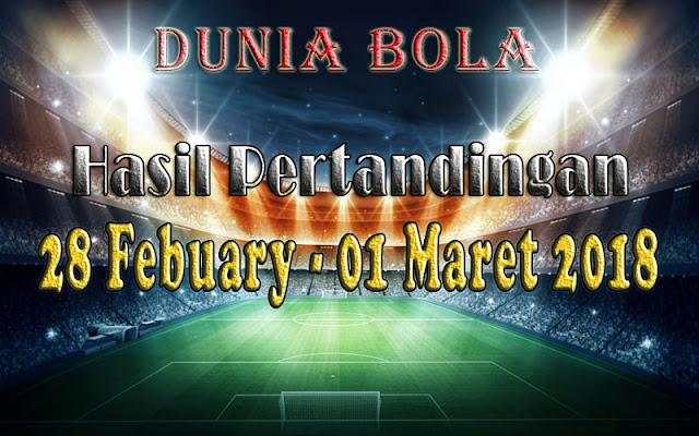 Hasil Pertandingan Sepak Bola Tanggal 28 Febuary - 1 Maret 2018