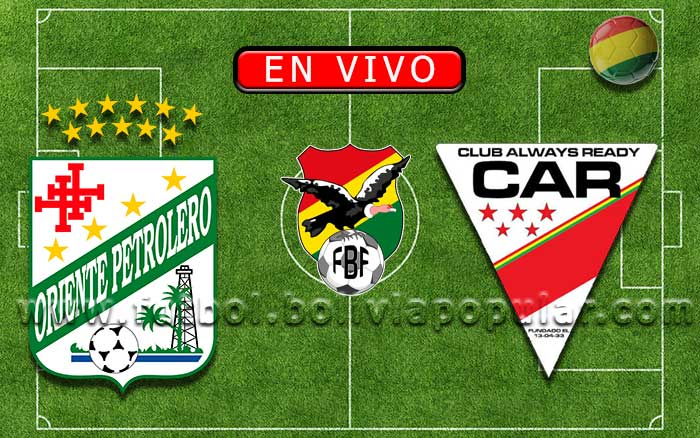 【En Vivo】 Oriente Petrolero vs. Always Ready - Torneo Clausura 2019