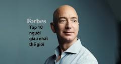 Top 10 tỷ phú giàu nhất thế giới 2018 được Tạp chí Forbes vinh danh