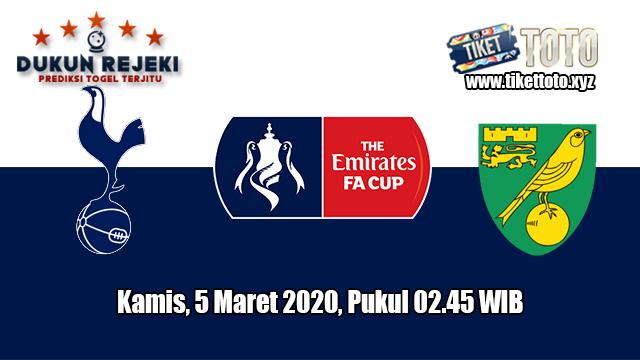 Prediksi FA Cup Tottenham Hotspur VS Norwich City 5 Maret 2020