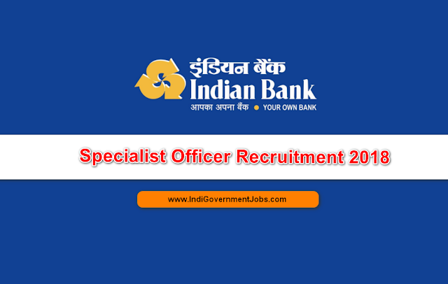 Specialist Officer Recruitment in Indian Bank 2018