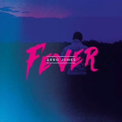 Arro Jones Unveils Debut Single 'Fever'