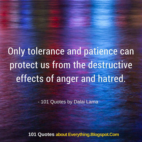 Tolerance Patience And The Destructive Effects Of Anger And Hatred