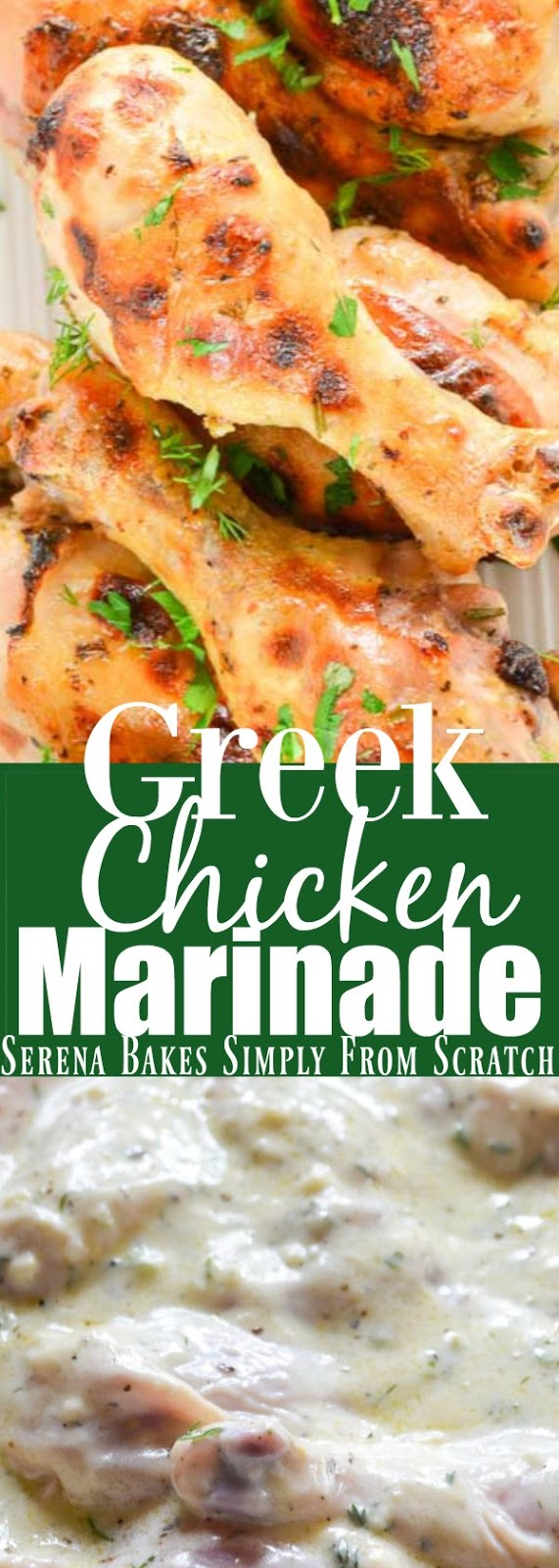 Greek Chicken Marinade makes for the most amazing tender chicken with crispy skin and delicious flavor. Is delicious baked it the oven or barbecued from Serena Bakes Simply From Scratch.