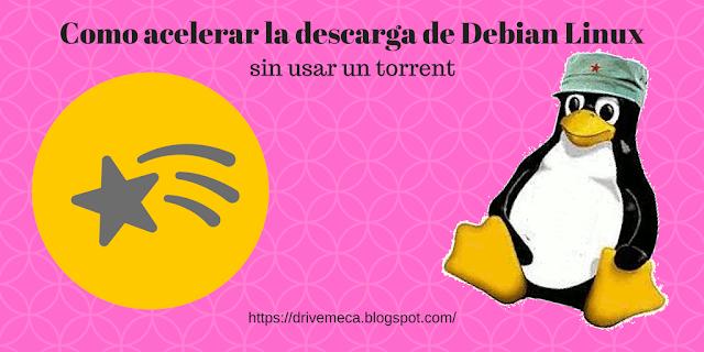 Como acelerar la descarga de Debian Linux
