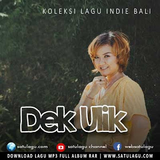 Download Lagu Indie Bali Mp3 Dek Ulik Terbaru 2019