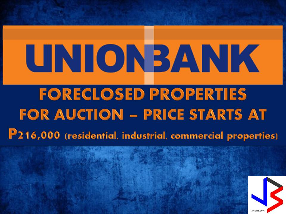 The UnionBank will conduct a simultaneously public auction of its foreclosed properties from Luzon, Visayas and Mindanao this coming May 27, 2017, in three biggest cities in the country - Manila, Cebu and Davao. Hundreds of properties are up for bidding such as residential which includes lot, and commercial or industrial properties.