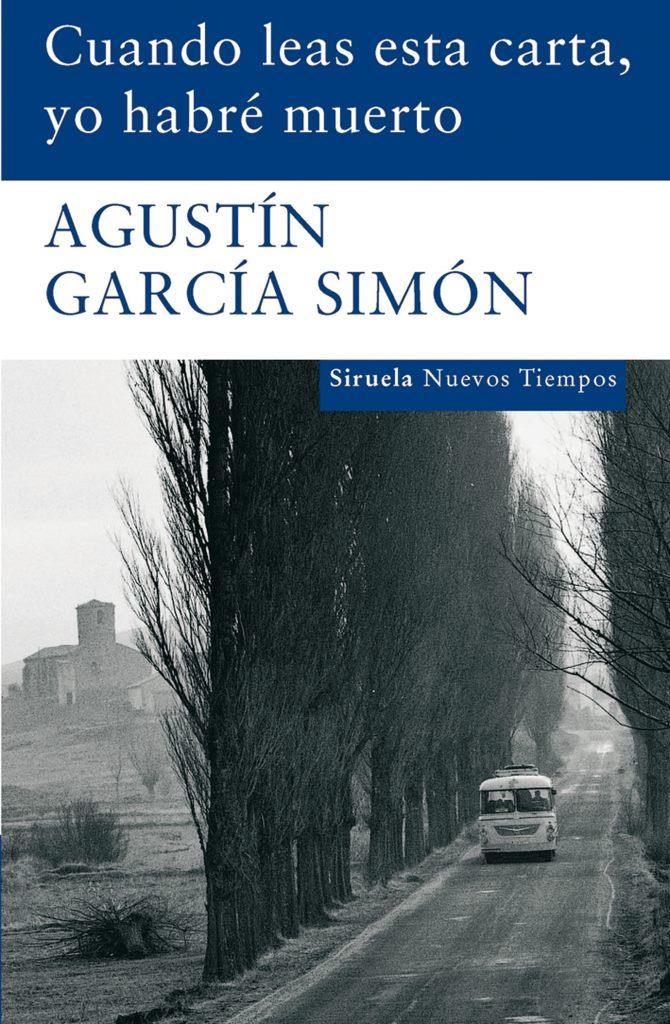 Cuando leas esta carta, yo habré muerto – Agustín García Simón