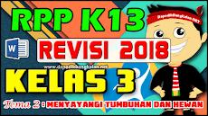 RPP K13 Kelas 3 Revisi 2018 Tema 2 Menyayangi Tumbuhan dan Hewan