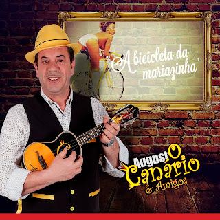 Augusto Canário & Amigos - A bicicleta da Mariazinha ( Single 2017)