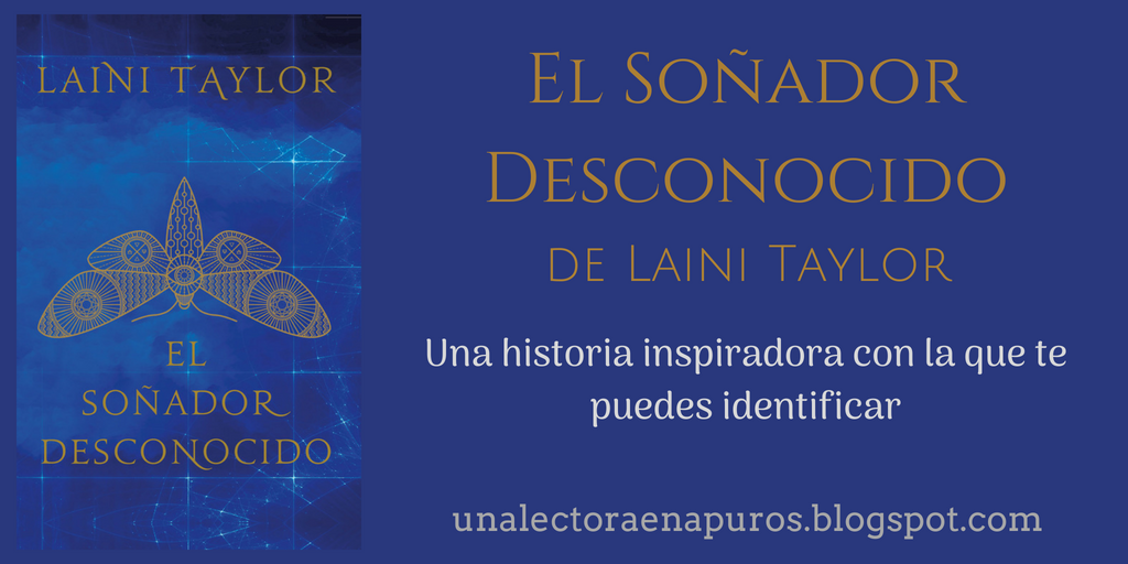 El Soñador Desconocido, de Laini Taylor | Una historia inspiradora con la que te puedes identificar