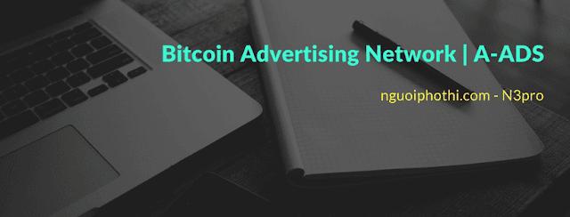 Kiếm tiền với mạng quảng cáo A-ADS thanh toán bằng Bitcoin