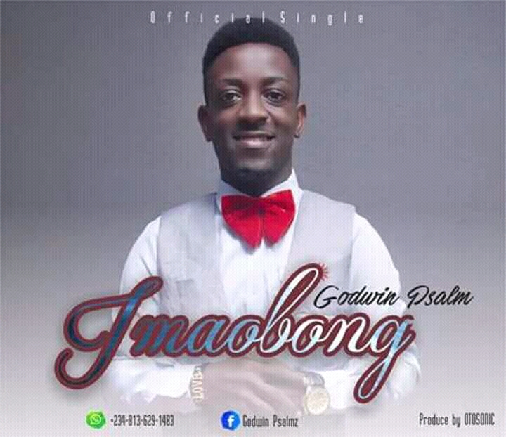 MUSIC: Godwin Psalm - Imaobong ( God's Love ) | Free download